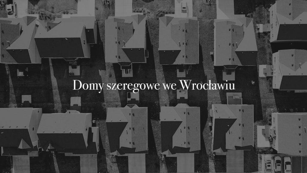 Domy szeregowe we Wrocławiu